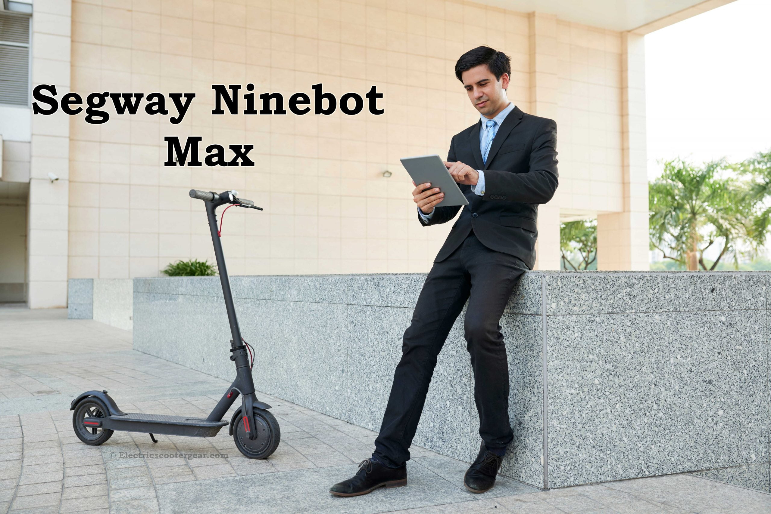 Segway Ninebot Max Review